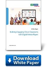 Building Engaging Cloud Classrooms with Digital Media Players