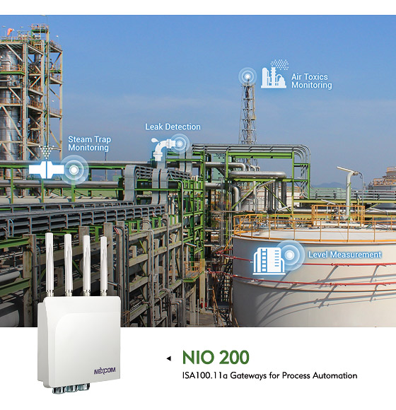 NIO 200 ISA100.11a Gateways Build Robust Industrial Wireless Network for Process Automation