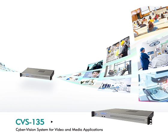 Cyber-Vision System CVS-135 Rules Over Video Applications With Compatibility and Flexibility