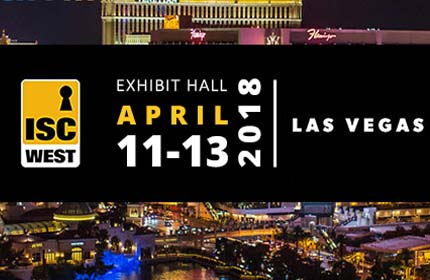 ISC West: April 11-13, 2018 – Las Vegas, NV