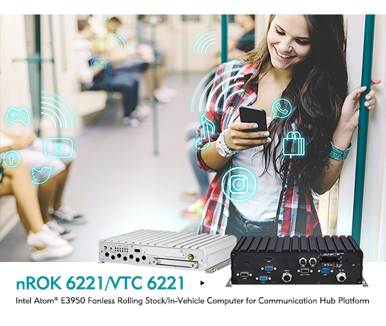 NEXCOM's nROK 6221/VTC 6221 Mobile Communication Hubs Connect the Way